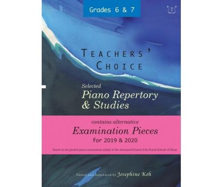 Teachers' Choice: Selected Piano Repertory & Studies 2019 & 2020 - Grades 6 & 7