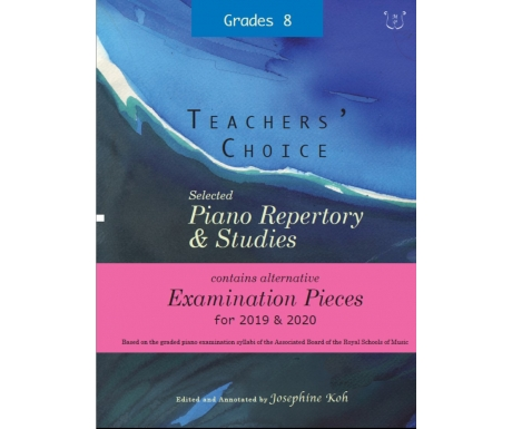 Teachers' Choice: Selected Piano Repertory & Studies 2019 & 2020 - Grades 8