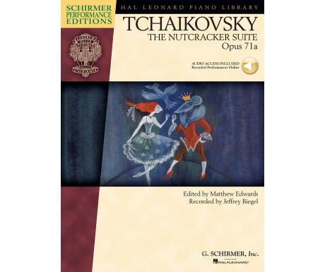 Tchaikovsky: The Nutcracker Suite Opus 71a (Schirmer Performance Editions with Audio Access)