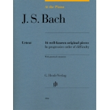 J. S. Bach: At the Piano - 16 well-known original pieces in progressive order of difficulty
