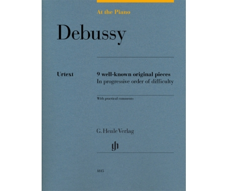 Debussy: At the Piano - 9 well-known original pieces in progressive order of difficulty
