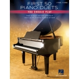 First 50 Piano Duets You Should Play (1 Piano, 4 Hands)