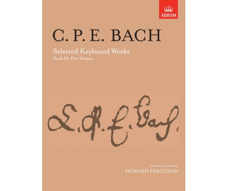 C. P. E. Bach: Selected Keyboard Works Book III