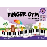 5 Mins a Day Finger Gym for Piano Level A (with Audio Tracks and Videos)