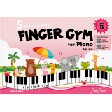 5 Mins a Day Finger Gym for Piano Level B (with Audio Tracks and Videos)