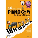 10 Mins a Day Piano Gym for Smart Fingers Book 1 (with Online Coaching Videos)