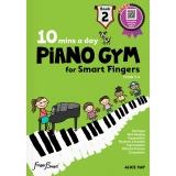 10 Mins a Day Piano Gym for Smart Fingers Book 2 (with Online Coaching Videos)