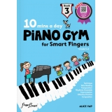 10 Mins a Day Piano Gym for Smart Fingers Book 3 (with Online Coaching Videos)