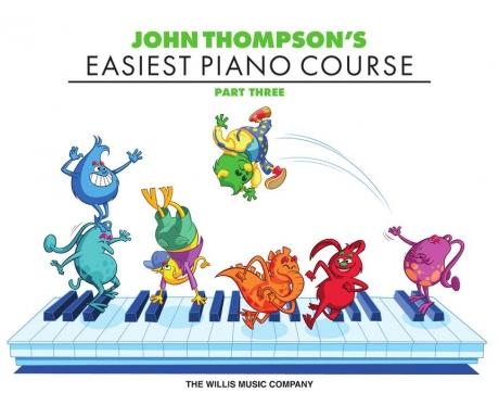 John Thompson's Easiest Piano Course Part Three