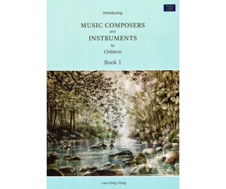 Introducing Music Composers and Instruments for Children Book 1