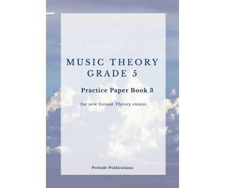 Music Theory Grade 5 Practice Paper Set 3