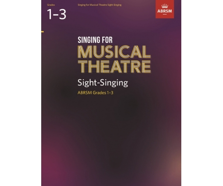 Singing for Musical Theatre Sight-Singing ABRSM Grades 1-3