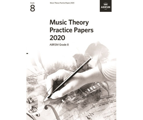 Music Theory Practice Papers 2020 ABRSM Grade 8