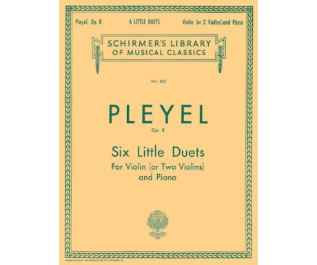 Pleyel Op. 8 - Six Little Duets for Violin (or Two Violins) and Piano