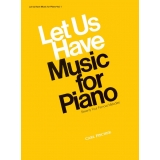 Let Us Have Music for Piano - Volume 1