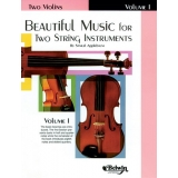 Beautiful Music for Two String Instruments Volume I