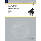 Kapustin: 24 Jazz Preludes for Piano opus 53