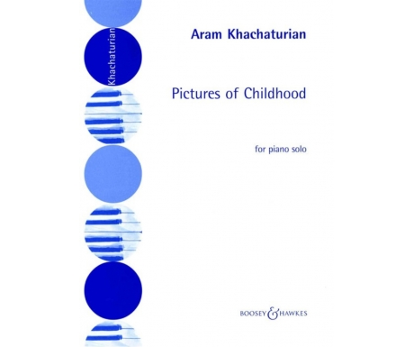 Aram Khachaturian: Pictures of Childhood