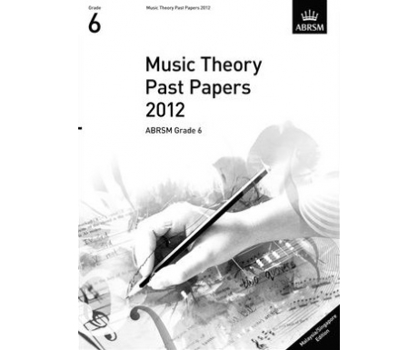 Music Theory Past Papers 2012 ABRSM Grade 6 (Malaysia/Singapore Edition)