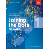 Joining the Dots for Guitar: Grade 1 - A Fresh Approach to Sight-Reading