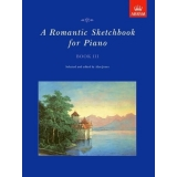 A Romantic Sketchbook for Piano Book III
