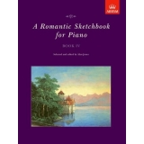 A Romantic Sketchbook for Piano Book IV