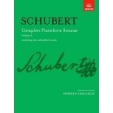 Schubert: Complete Pianoforte Sonatas Volume I including the unfinished works