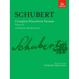 Schubert: Complete Pianoforte Sonatas Volume III including the unfinished works
