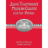 John Thompson's Modern Course for the Piano - The Third Grade Book