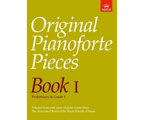Original Pianoforte Pieces Book I (Preliminary & Grade 1)