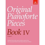 Original Pianoforte Pieces Book IV (Grade 5)