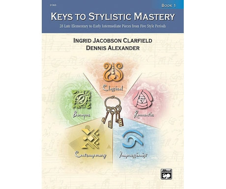 Keys to Stylistic Mastery Book 1
