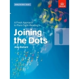 Joining the Dots: Book 1 - A Fresh Approach to Piano Sight-Reading
