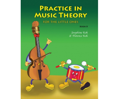 Practice in Music Theory for the Little Ones Book B