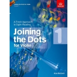 Joining the Dots for Violin: Grade 1 - A Fresh Approach to Sight-Reading