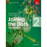 Joining the Dots for Violin: Grade 2 - A Fresh Approach to Sight-Reading