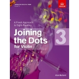 Joining the Dots for Violin: Grade 3 - A Fresh Approach to Sight-Reading