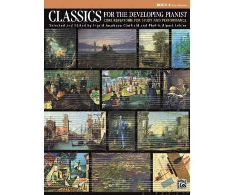 Classics for the Developing Pianist Book 4 (Early Advanced)