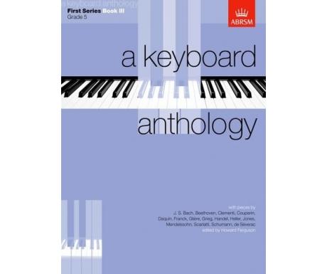 A Keyboard Anthology First Series Book III (Grade 5)
