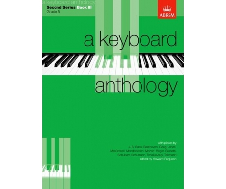 A Keyboard Anthology Second Series Book III (Grade 5)
