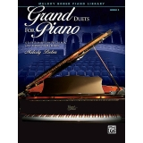 Grand Duets for Piano Book 3 - 6 Late Elementary Pieces for One Piano, Four Hands