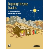 Beginning Christmas Favorites for Piano Solo and Duet
