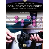 Guitarist's Guide to Scales Over Chords - The Foundation of Melodic Soloing (with CD)