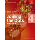 Joining the Dots for Guitar: Grade 4 - A Fresh Approach to Sight-Reading