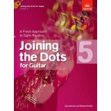 Joining the Dots for Guitar: Grade 5 - A Fresh Approach to Sight-Reading