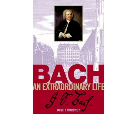 Bach: An Extraordinary Life