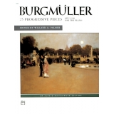 Burgmüller: 25 Progressive Pieces - Opus 100 for the Piano