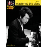 Lang Lang Piano Academy: Mastering the Piano Level 3