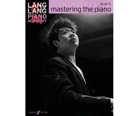 Lang Lang Piano Academy: Mastering the Piano Level 5